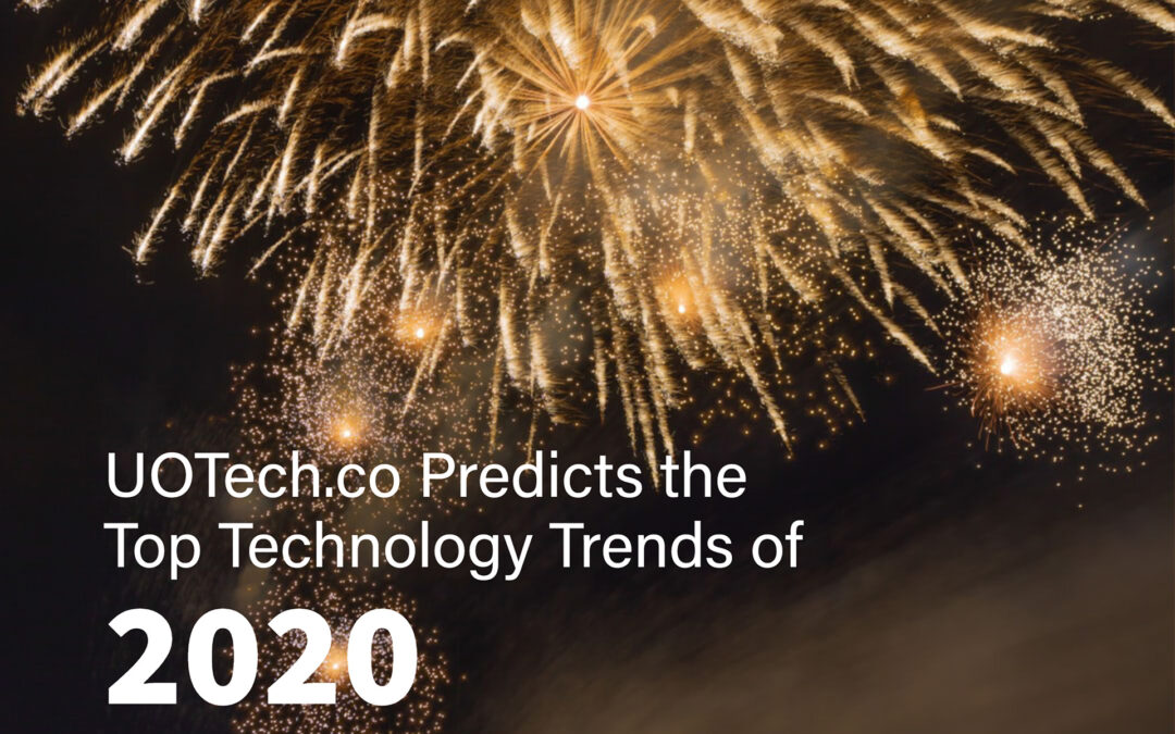 UOTech.co Predicts the Top Technology Trends of 2020